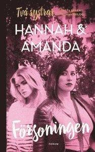 F�rsoningen SIGNERAD av HANNAH & AMANDA (inbunden)