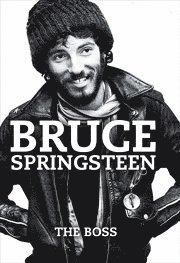 Bruce Springsteen: The Boss (inbunden)
