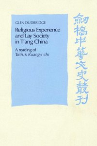 Religious Experience and Lay Society in T'ang China