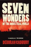 Seven Wonders of the Industrial World (häftad)
