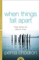 When Things Fall Apart (häftad)
