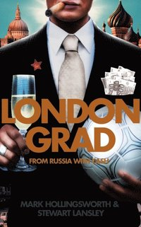 Londongrad: From Russia with Cash; The Inside Story of the Oligarchs (e-bok)
