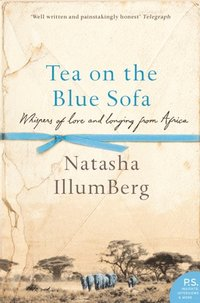 Tea on the Blue Sofa: Whispers of Love and Longing from Africa (e-bok)
