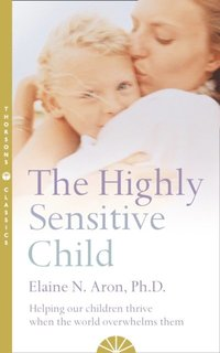 Highly Sensitive Child: Helping our children thrive when the world overwhelms them (e-bok)