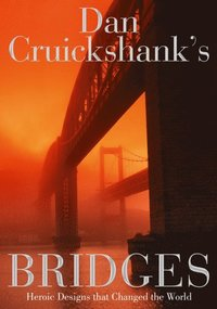 Dan Cruickshank's Bridges (e-bok)