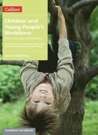 Children and Young People's Workforce: Level 3 Diploma Candidate Handbook (häftad)