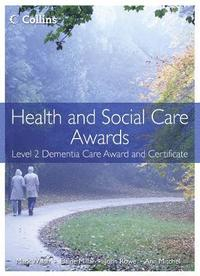 Health and Social Care: Level 2 Dementia Care Award and Certificate (häftad)