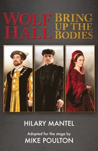 Wolf Hall & Bring Up the Bodies: RSC Stage Adaptation - Revised Edition (e-bok)