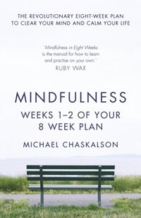 Mindfulness: Weeks 1-2 of Your 8-Week Plan (e-bok)