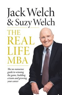 Real-Life MBA: The no-nonsense guide to winning the game, building a team and growing your career (e-bok)
