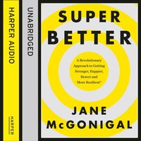 SuperBetter: How a gameful life can make you stronger, happier, braver and more resilient (ljudbok)