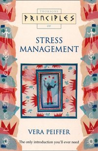 Stress Management: The only introduction you'll ever need (Principles of) (e-bok)