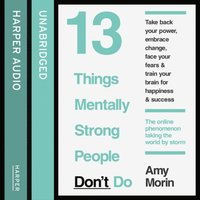 13 Things Mentally Strong People Don't Do (ljudbok)