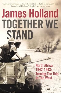 Together We Stand: North Africa 1942-1943: Turning the Tide in the West (e-bok)