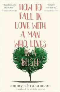 How to Fall in Love with a Man Who Lives in a Bush (häftad)
