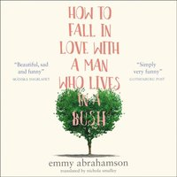 How to Fall in Love with a Man Who Lives in a Bush (ljudbok)