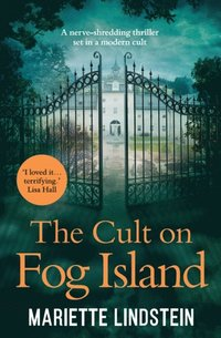 Cult on Fog Island: A terrifying thriller set in a modern-day cult (The Cult on Fog Island Trilogy, Book 1) (e-bok)