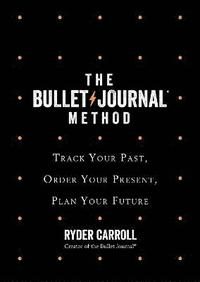 The Bullet Journal Method (inbunden)