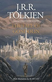 The Fall of Gondolin (inbunden)