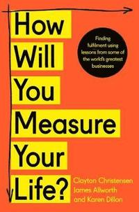 How Will You Measure Your Life? (häftad)