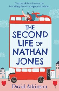 Second Life of Nathan Jones: A laugh out loud, OMG! romcom that you won't be able to put down! (e-bok)