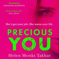 Precious You: She's got your job... but she wants your life. Don't miss the most gripping, unputdownable debut thriller of 2020! (ljudbok)