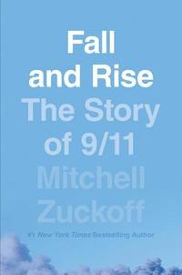 Fall and Rise: The Story of 9/11 (inbunden)
