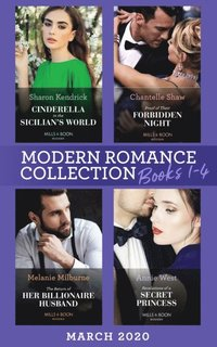 Modern Romance March 2020 Books 1-4: Cinderella in the Sicilian's World / Proof of Their Forbidden Night / The Return of Her Billionaire Husband / Revelations of a Secret Princess (Mills & Boon e-Bo (e-bok)