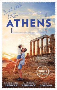 With Love From Athens: The Greek Millionaire's Secret Child / Constantine's Defiant Mistress / The Greek Tycoon's Achilles Heel (e-bok)