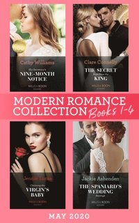 Modern Romance May 2020 Books 1-4: His Secretary's Nine-Month Notice / The Secret Kept from the King / Claiming the Virgin's Baby / The Spaniard's Wedding Revenge (e-bok)