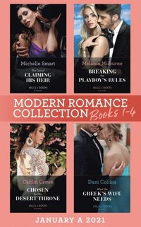 Modern Romance January 2021 A Books 1-4: The Cost of Claiming His Heir (The Delgado Inheritance) / Breaking the Playboy's Rules / Chosen for His Desert Throne / What the Greek's Wife Needs (e-bok)