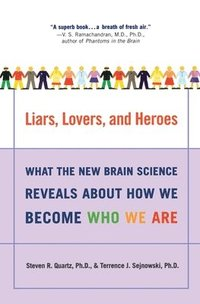 Liars, Lovers, and Heroes: What the New Brain Science Reveals about How We Become Who We Are (häftad)