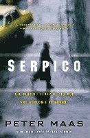 Serpico: The Classic Story of the Cop Who Couldn't Be Bought (häftad)