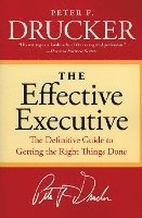 The Effective Executive: The Definitive Guide to Getting the Right Things Done (häftad)