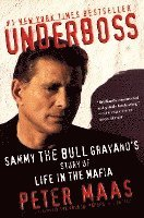 Underboss: Sammy the Bull Gravano's Story of Life in the Mafia (häftad)