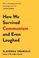 How We Survived Communism & Even Laughed (häftad)