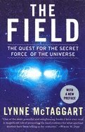 The Field: The Quest for the Secret Force of the Universe (häftad)