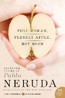 Full Woman, Fleshly Apple, Hot Moon: Selected Poems of Pablo Neruda (häftad)