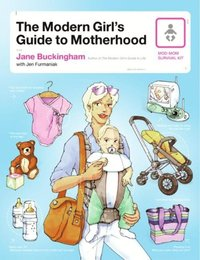Modern Girl's Guide to Motherhood (e-bok)
