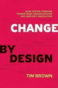 Change by Design (inbunden)