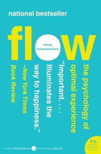 Flow : the psychology of optimal experience / Mihaly Csikszentmihalyi