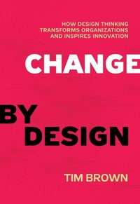 Change by Design (e-bok)
