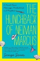 The Hunchback of Neiman Marcus: A Novel about Marriage, Motherhood, and Mayhem (häftad)
