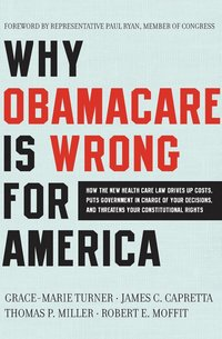 Why Obamacare Is Wrong For America (häftad)