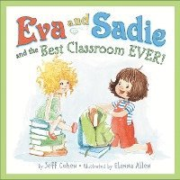 Eva and Sadie and the Best Classroom Ever! (inbunden)
