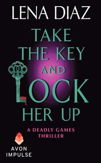 Take the Key and Lock Her Up (e-bok)