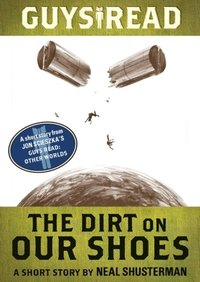 Guys Read: The Dirt on Our Shoes (e-bok)