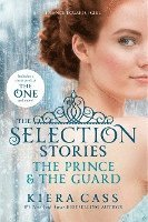 The Selection Stories: The Prince &; the Guard (häftad)