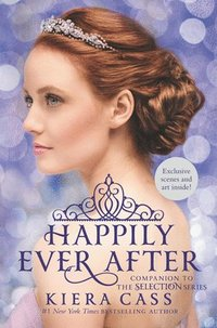 Happily Ever After: Companion To The Selection Series (inbunden)