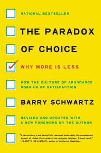 The Paradox of Choice (häftad)